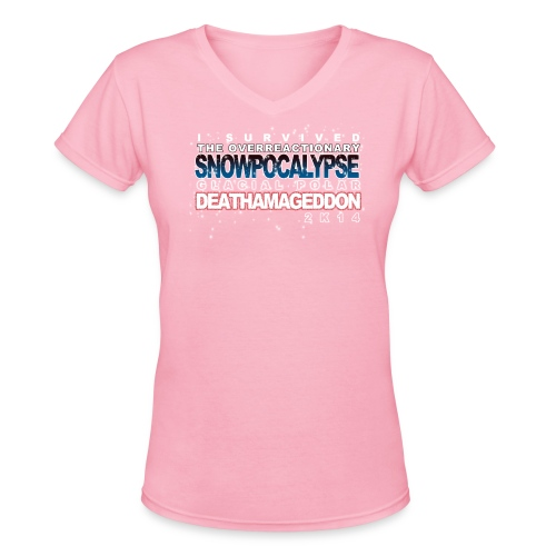 Overreactionary Snowpocalypse Glacial Polar Death - Women's V-Neck T-Shirt