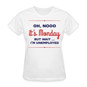 It's Monday - Women's T-Shirt