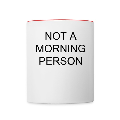 Not a Morning Person Mug - Contrast Coffee Mug