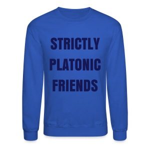 Strictly Platonic Crew Sweatshirt - Crewneck Sweatshirt