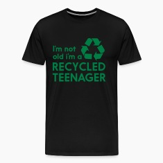 I'm not old I'm a recycled teenager T-Shirts