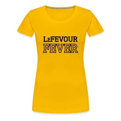 LeFevour Fever (Female) - Women's Premium T-Shirt