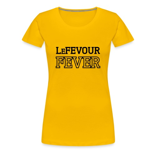 LeFevour Fever (Female) - Women's Premium T-Shirt