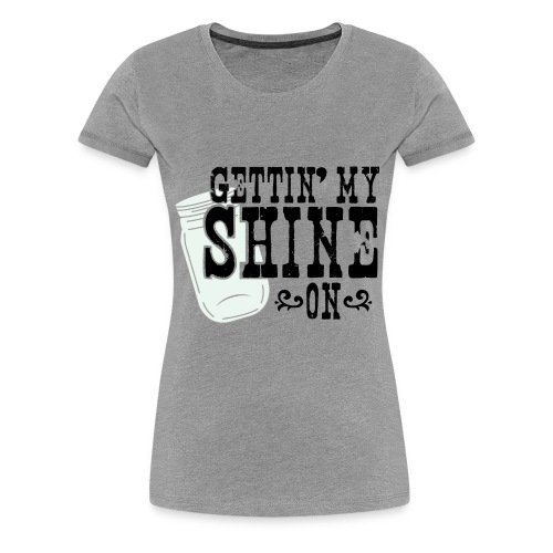 Shine On (PREMIUM) - Women's Premium T-Shirt