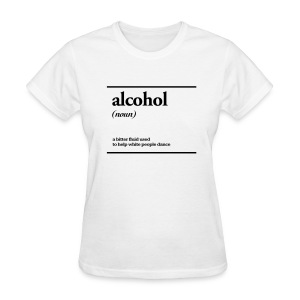 alcohol - Women's T-Shirt