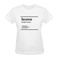 T-Shirts ~ Women's T-Shirt ~ heaven