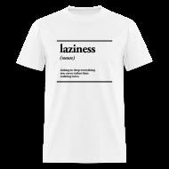 T-Shirts ~ Men's T-Shirt ~ laziness