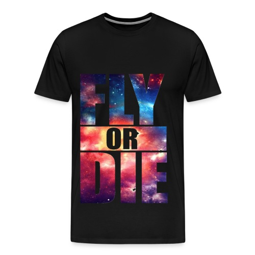 Fly Or Die T-Shirt - Men's Premium T-Shirt