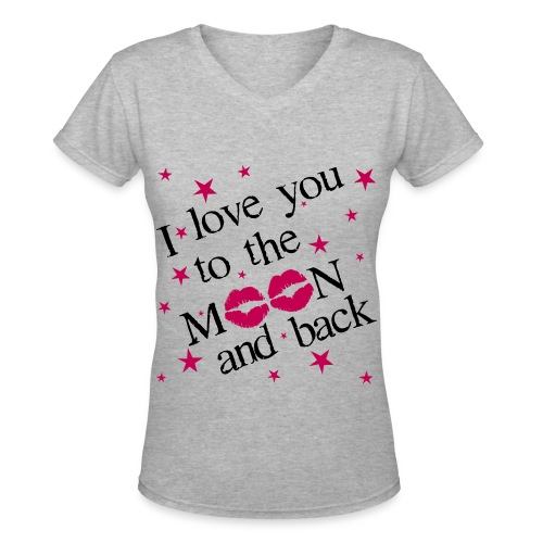 I love you to the Moon & Back Tee - Women's V-Neck T-Shirt