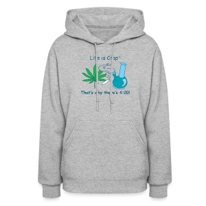 Thats why there is 420  - Womens Hooded Sweatshirt - Women's Hoodie