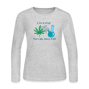 Thats why there is 420 - Womens Longsleeve T-shirt - Women's Long Sleeve Jersey T-Shirt
