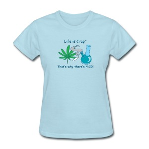 Thats why there is 420 - Womens Standard T-shirt - Women's T-Shirt