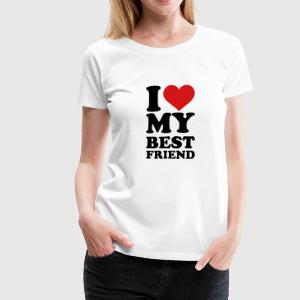 I love my best Friend Women's T-Shirts - Women's Premium T-Shirt