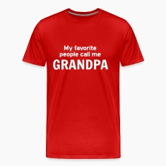 My favorite people call me Grandpa T-Shirts