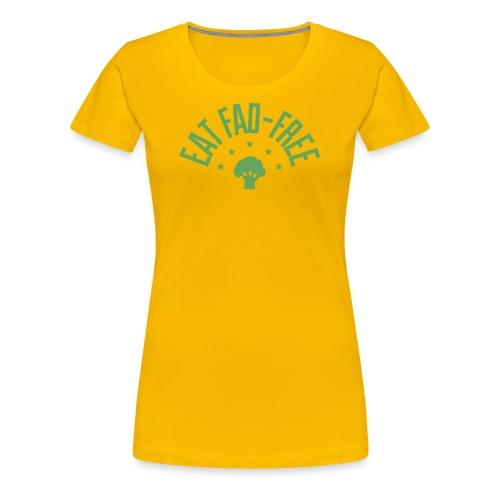 Eat Fad Free T-Shirt - Women's Premium T-Shirt