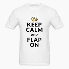 Flappy Bird T-Shirts - Keep Calm and Flap On T-Shirts