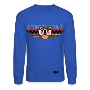 Ignorant Genius Crew.. - Crewneck Sweatshirt
