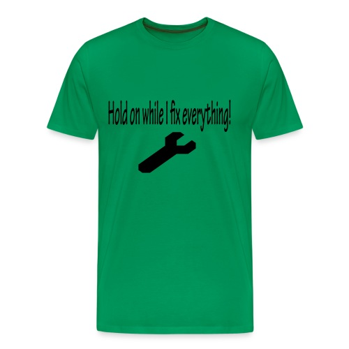 Mr. Fit It IT Hold On While I Fix Everything T Shirt - Men's Premium T-Shirt
