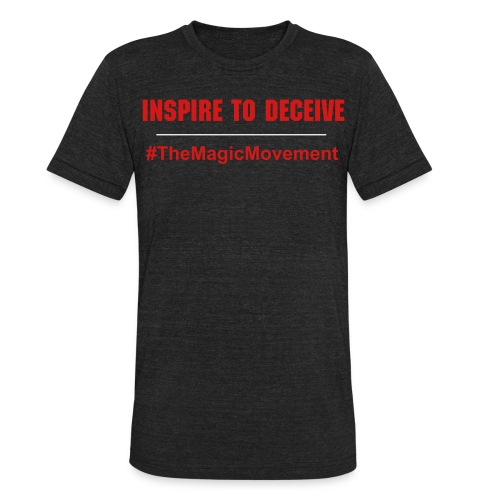 Inspire To Deceive #TheMagicMovement - Unisex Tri-Blend T-Shirt