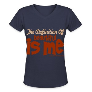 The Definition of Beautiful is me  v-neck t-shirt - Women's V-Neck T-Shirt