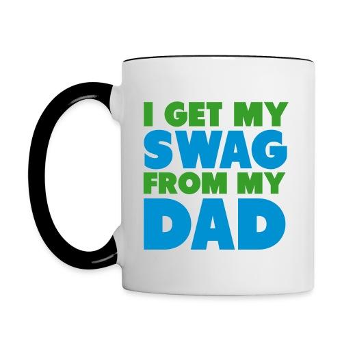 I Get My Swag From My Dad! - Contrast Coffee Mug