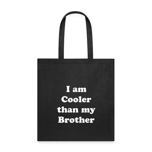 I am Cooler than my Brother - Tote Bag