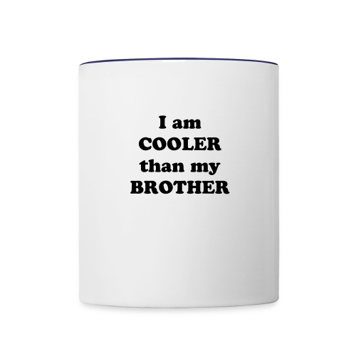I am cooler than my Brother - Contrast Coffee Mug
