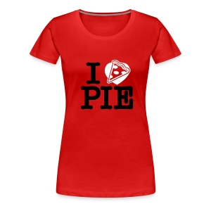 I Love Pizza Pie - Women's Premium T-Shirt