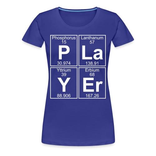 P-La-Y-Er (player) - Full - Women's Premium T-Shirt