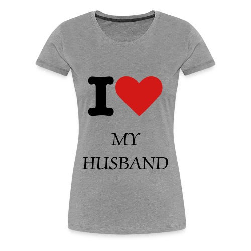 I Love My Husband Tee - Women's Premium T-Shirt