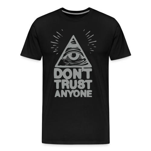 Dont trust anyone  - Men's Premium T-Shirt