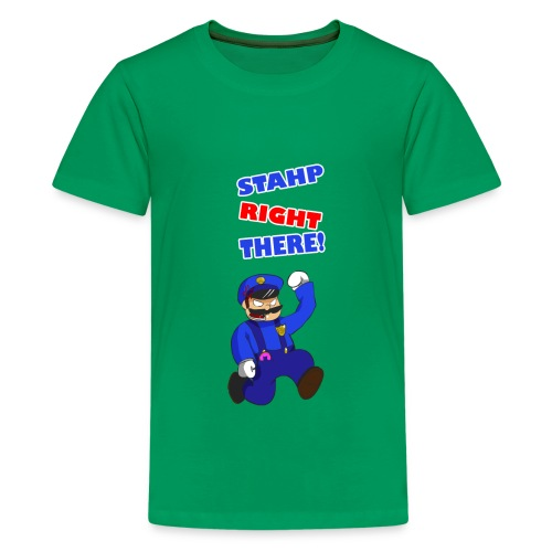 STAHP RIGHT THERE - kids - Kids' Premium T-Shirt