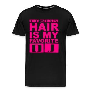 LJMTXs Hair is my Favorite DJ - Men's Premium T-Shirt