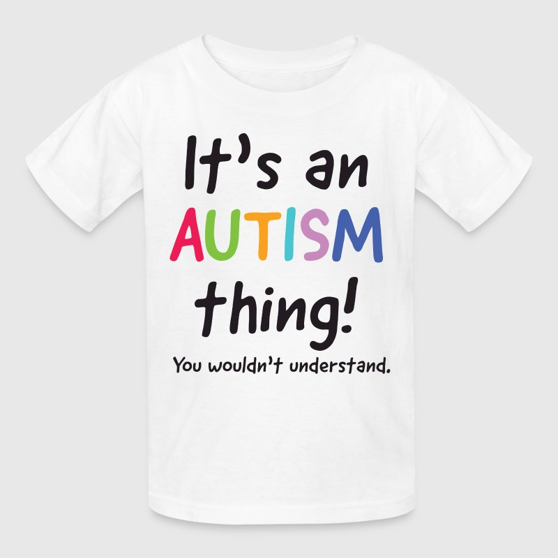 It's an autism thing! Kids' Shirts - Kids' T-Shirt