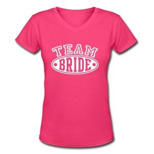 TEAM BRIDE! - Women's V-Neck T-Shirt