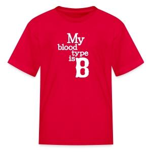 My Blood Type is B - Kids' T-Shirt