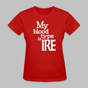 My Blood Type Is Irish - Women's T-Shirt