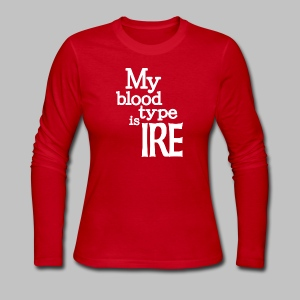My Blood Type Is Irish - Women's Long Sleeve Jersey T-Shirt