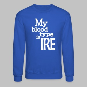 My Blood Type Is Irish - Crewneck Sweatshirt