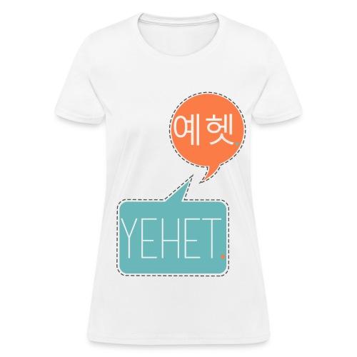 Yehet. 예헷. - Women's T-Shirt