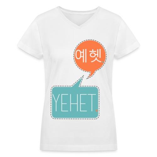 Yehet. 예헷. - Women's V-Neck T-Shirt
