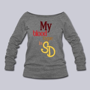 My Blood Type is SD - Women's Wideneck Sweatshirt