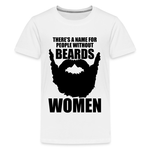 There's a name for people without beards - Kids' Premium T-Shirt