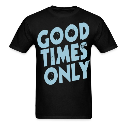 TJ Marconi Good Times Only - Men's T-Shirt