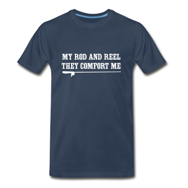 My rod and reel they comfort me T-Shirts