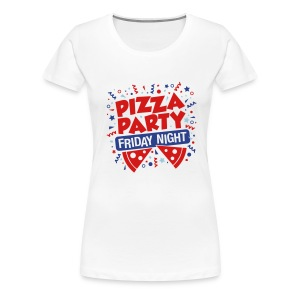 Pizza Party Friday Night - Women's Premium T-Shirt
