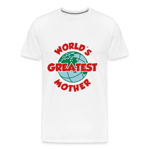 World's Greatest Mother - Men's Premium T-Shirt