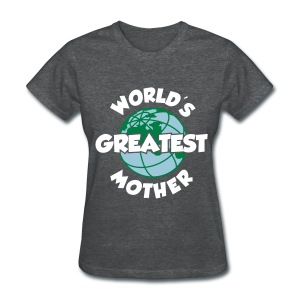 World's Greatest Mother - Women's T-Shirt
