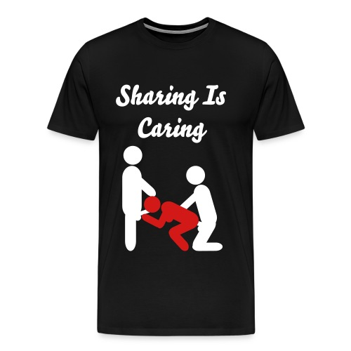 Sharing Is Caring ( Threesome edition) - Men's Premium T-Shirt