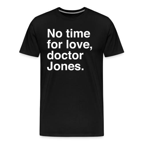 No Time for Love DJ (M) - Men's Premium T-Shirt